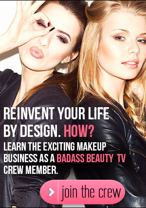 Learn the exciting makeup business as a Badass Beauty  TV crew member.